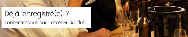 Déjà enregistré(e) ? Connectez-vous pour accéder au club !